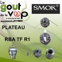 PLATEAU RBA R1 ATOMISEUR TFV4 SMOKTECH - LE GOUT DE LA VAP