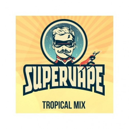 TROPICAL MIX - AROME CONCENTRE DIY - SUPERVAPE - LE GOUT DE LA VAP